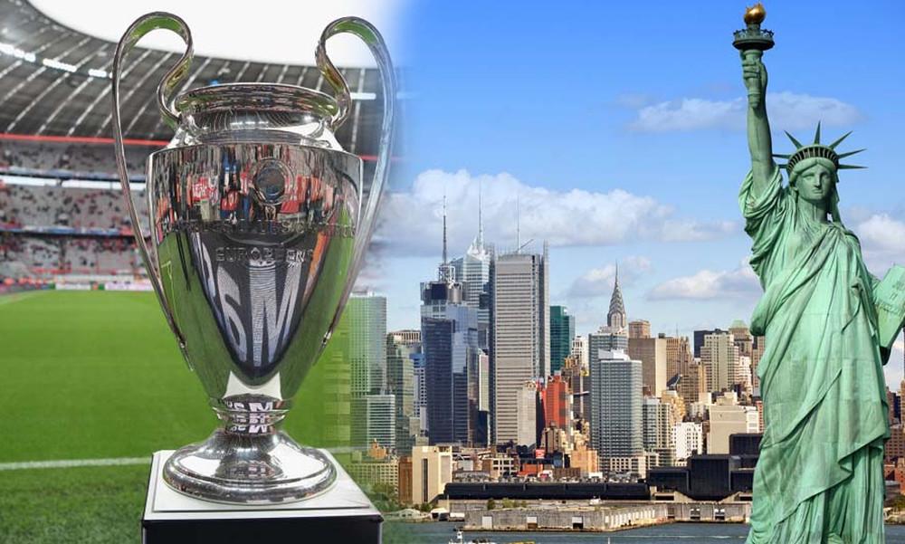 Θα δούμε τελικό του Champions League στη Νέα Υόρκη;