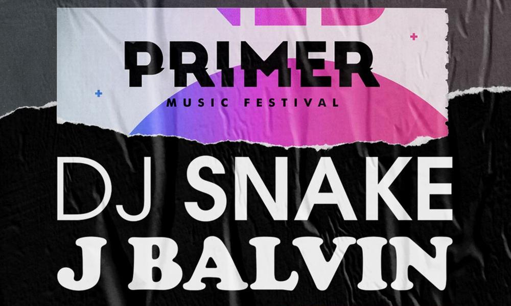 PRIMER Music Festival - J BALVIN,  DJ SNAKΕ, + more