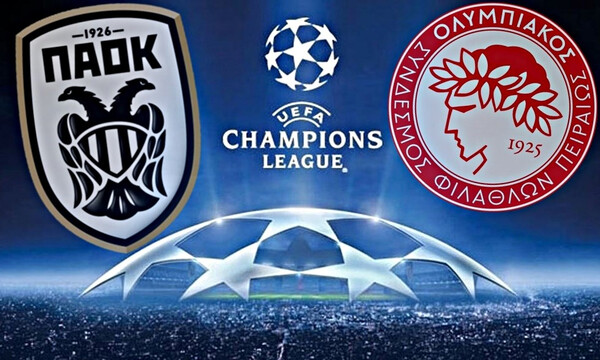 Champions League: ΠΑΟΚ και Ολυμπιακός, στον δρόμο των αστεριών