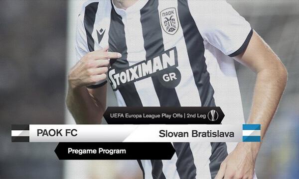 ΠΑΟΚ: Το πρόγραμμα για Σλοβαν