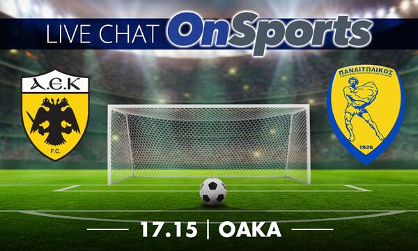 Live Chat ΑΕΚ-Παναιτωλικός 1-0 (τελικό)