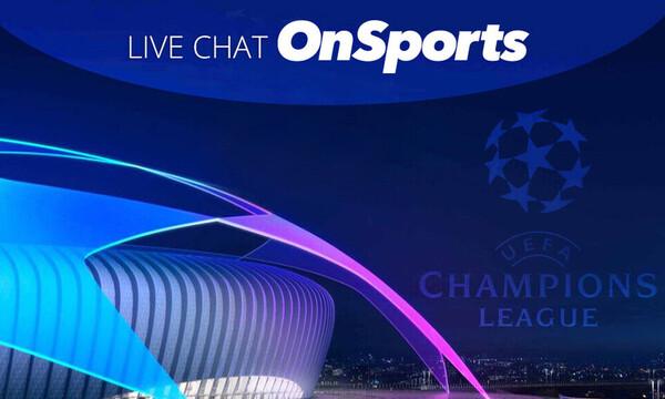 Live Chat οι μάχες του Champions League