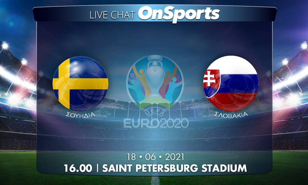 Euro 2020 - Live Chat: Σουηδία-Σλοβακία 1-0