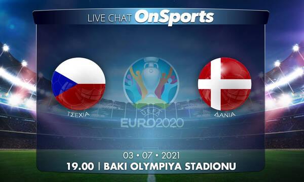 Euro 2020 – Live Chat: Τσεχία-Δανία 1-2 (τελικό)