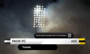 Τα εισιτήρια στην Τούμπα για το ντέρμπι ΠΑΟΚ-ΑΕΚ